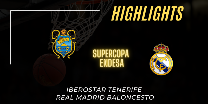VÍDEO | Highlights | Iberostar Tenerife vs Real Madrid | Supercopa Endesa | Semifinal