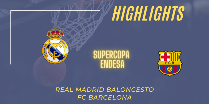 VÍDEO | Highlights | Real Madrid vs FC Barcelona | Supercopa Endesa | Final