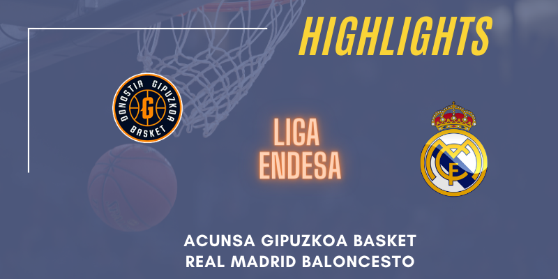 VÍDEO | Highlights | Acunsa Gipuzkoa Basket vs Real Madrid | Liga Endesa | Jornada 1