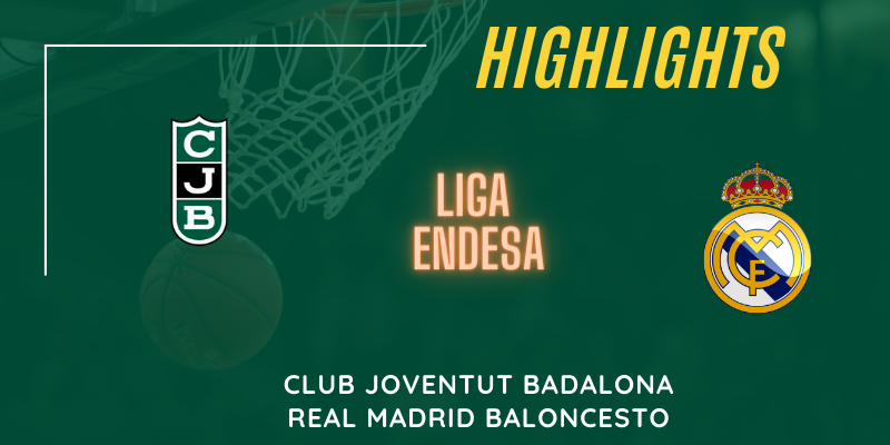 VÍDEO | Highlights | Club Joventut Badalona vs Real Madrid | Liga Endesa | Jornada 3