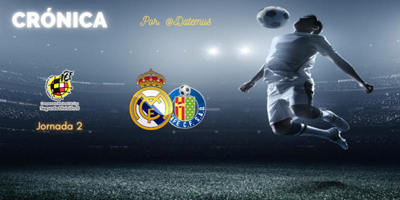 CRÓNICA   Dos regalos defensivos y tres puntos que vuelan: Real Madrid Castilla 1 – 2 Getafe B