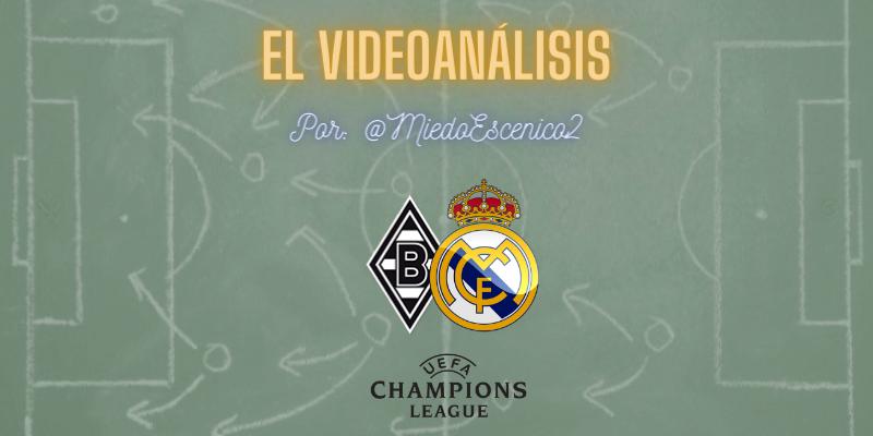 EL VIDEOANÁLISIS   Borussia Mönchengladbach vs Real Madrid   UCL   Fase de Grupos   J2