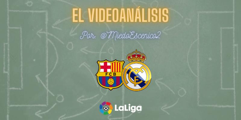 EL VÍDEOANALISIS   FC Barcelona vs Real Madrid   LaLiga   Jornada 7