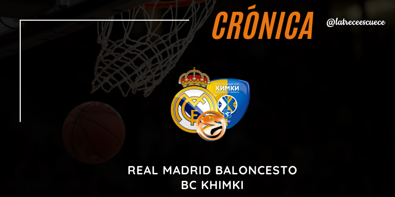 CRÓNICA | El Real Madrid vence al COVID-19: Real Madrid 94 – 85 Khimki