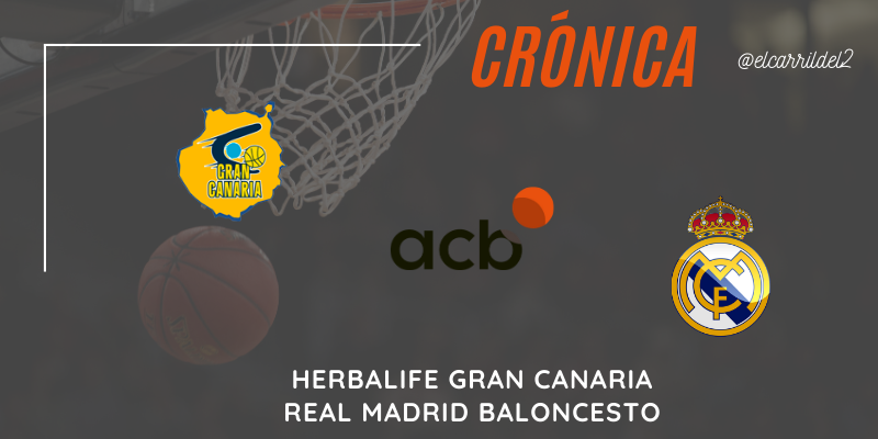 CRÓNICA | Victoria comoda: Herbalife Gran Canaria 65 – 90 Real Madrid