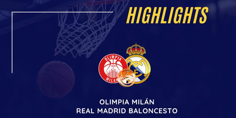 VÍDEO | Highlights | Olimpia Milán vs Real Madrid | Euroleague | Jornada 4