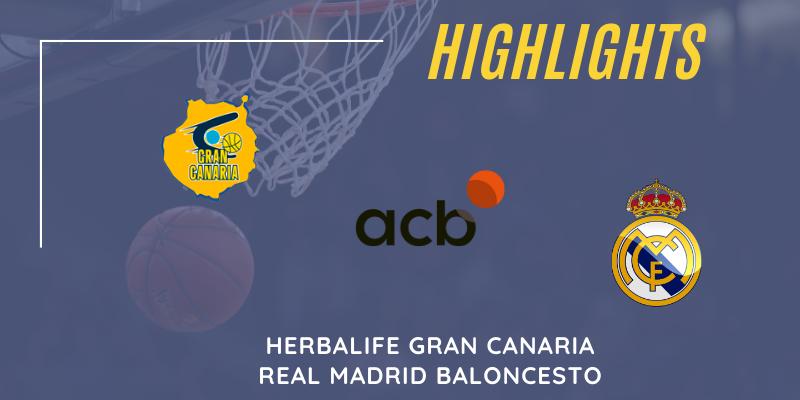 VÍDEO   Highlights   Herbalife Gran Canaria vs Real Madrid   Liga Endesa   Jornada 4