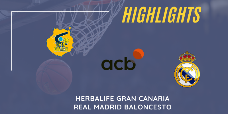 VÍDEO | Highlights | Herbalife Gran Canaria vs Real Madrid | Liga Endesa | Jornada 4