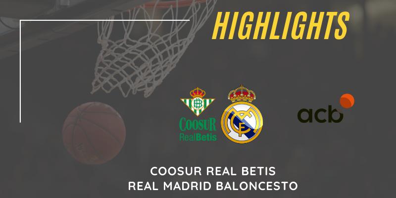 VÍDEO   Highlights   Coosur Real Betis vs Real Madrid   Liga Endesa   J8