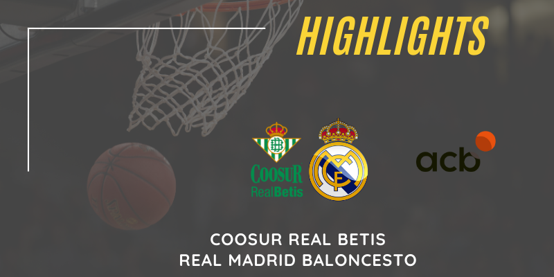 VÍDEO | Highlights | Coosur Real Betis vs Real Madrid | Liga Endesa | J8