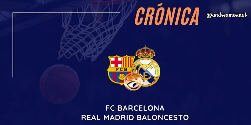 CRÓNICA | No ven la luz en la Euroliga: FC Barcelona 79 – 72 Real Madrid