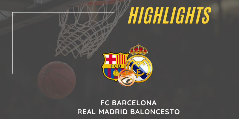 VÍDEO   Highlights   FC Barcelona vs Real Madrid   Euroleague   Jornada 5
