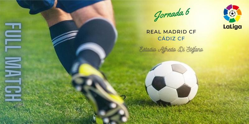 VÍDEO   Partido   Real Madrid vs Cádiz   LaLiga   Jornada 6