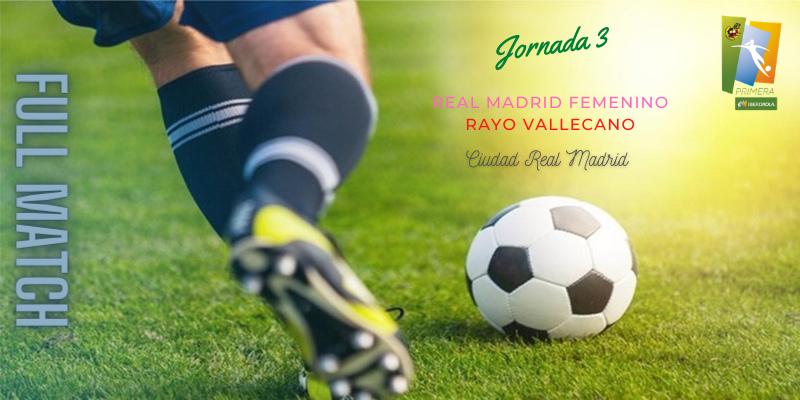 VÍDEO   Partido   Real Madrid Femenino vs Rayo Vallecano   Primera Iberdrola   Jornada 3