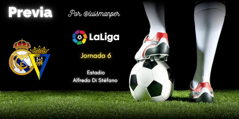 PREVIA   Real Madrid vs Cádiz: Vuelta a la actividad