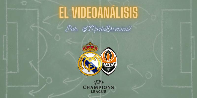 EL VIDEOANÁLISIS   Real Madrid vs Shakhtar Donetsk   UCL   Fase de Grupos   J1