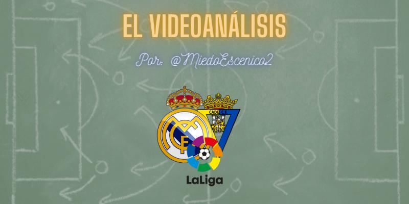 EL VIDEOANÁLISIS   Real Madrid vs Cádiz   LaLiga   Jornada 6
