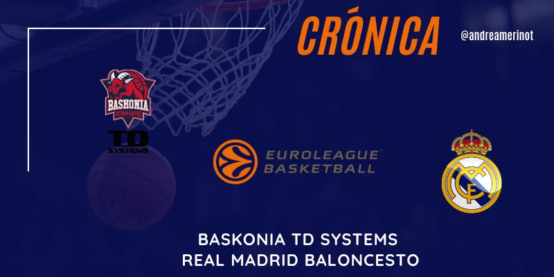 CRÓNICA | Baskonia 76 – 63 Real Madrid | Euroleague | Jornada 1