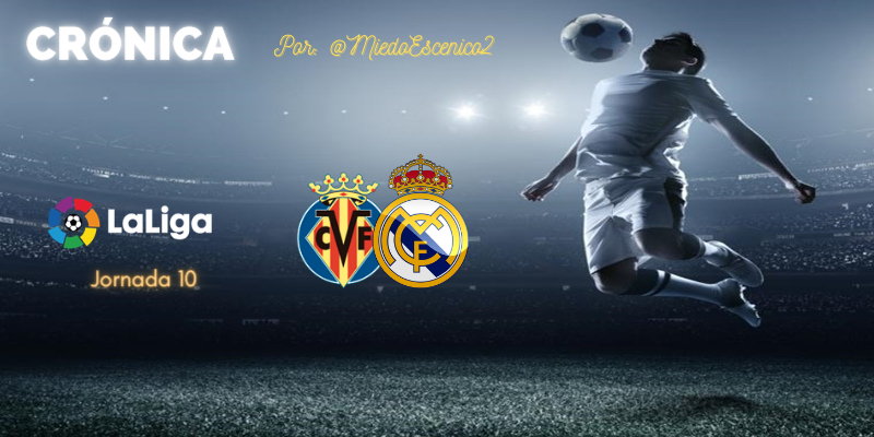 CRÓNICA   Un torpedo insuficiente: Villarreal 1 – 1 Real Madrid