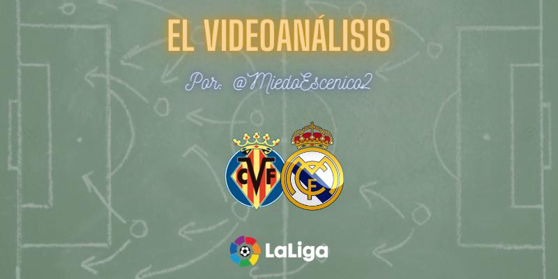 EL VIDEOANÁLISIS   Villarreal vs Real Madrid   LaLiga   Jornada 10