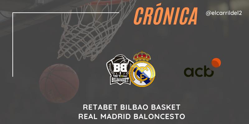 CRÓNICA | Un bocazas en Miribilla: RETAbet Bilbao Basket 83 – 85 Real Madrid