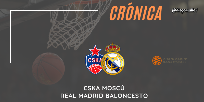 CRÓNICA | Un Real Madrid muy competitivo: CSKA Moscú 74 – 73 Real Madrid