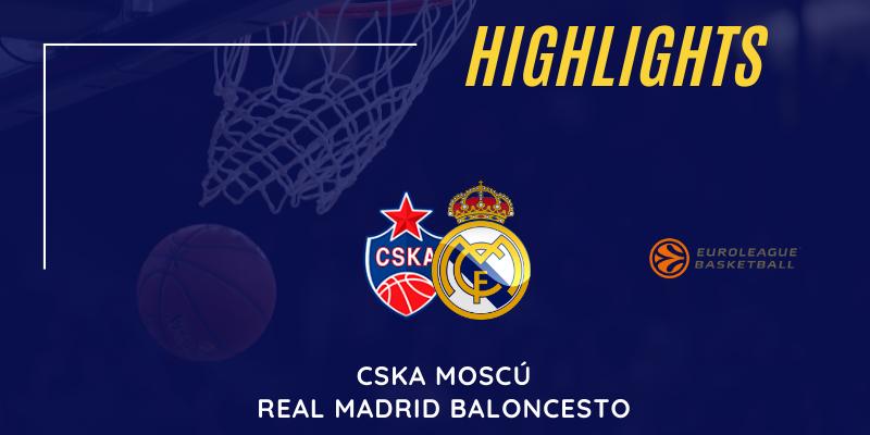 VÍDEO   Highlights   CSKA Moscú vs Real Madrid   Euroleague   Jornada 11