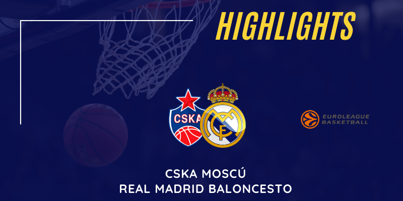VÍDEO | Highlights | CSKA Moscú vs Real Madrid | Euroleague | Jornada 11