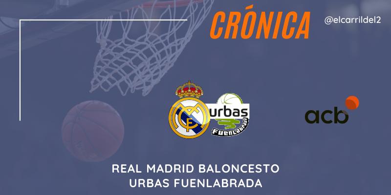 CRÓNICA   Campazzo manda: Real Madrid 79 – 68 Urbas Fuenlabrada