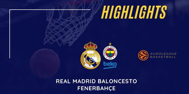 VÍDEO   Highlights   Real Madrid vs Fenerbahçe   Euroleague   Jornada 10
