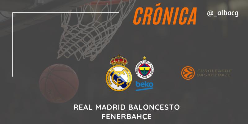 CRÓNICA | Real Madrid 94 – 74 Fenerbahçe | Euroleague | Jornada 10