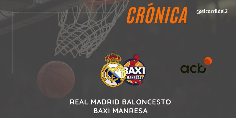 CRÓNICA | Campazzo se va por la puerta grande: Real Madrid 100 – 78 Baxi Manresa