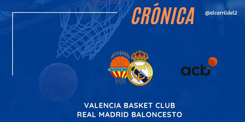 CRÓNICA | Primer tiempo excelso: Valencia Basket 78 – 86 Real Madrid
