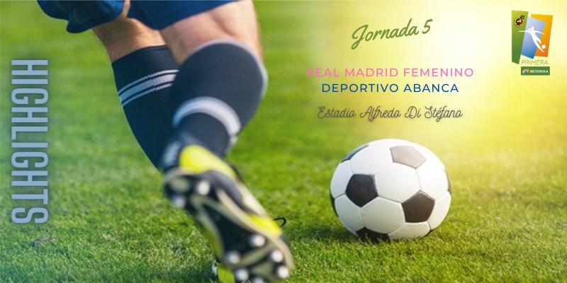 VÍDEO | Highlights | Real Madrid Femenino vs Deportivo Abanca | Primera Iberdrola | Jornada 5
