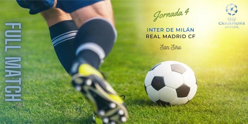 VÍDEO   Partido   Inter de Milán vs Real Madrid   UCL   Fase de Grupos   Jornada 4