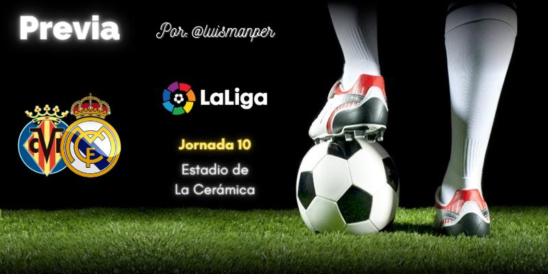 PREVIA   Villarreal vs Real Madrid: Vuelta entre alfileres