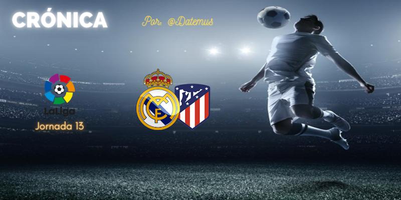 CRÓNICA | Baño y masaje: Real Madrid 2 – 0 Atlético de Madrid