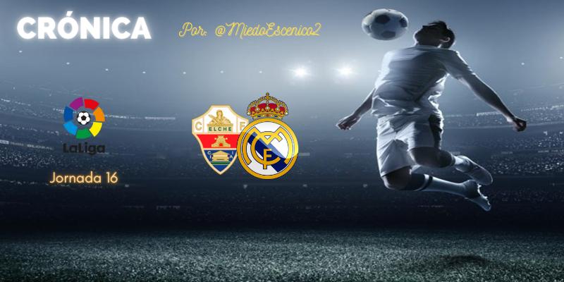 CRÓNICA | La kriptonita es verde: Elche 1 – 1 Real Madrid