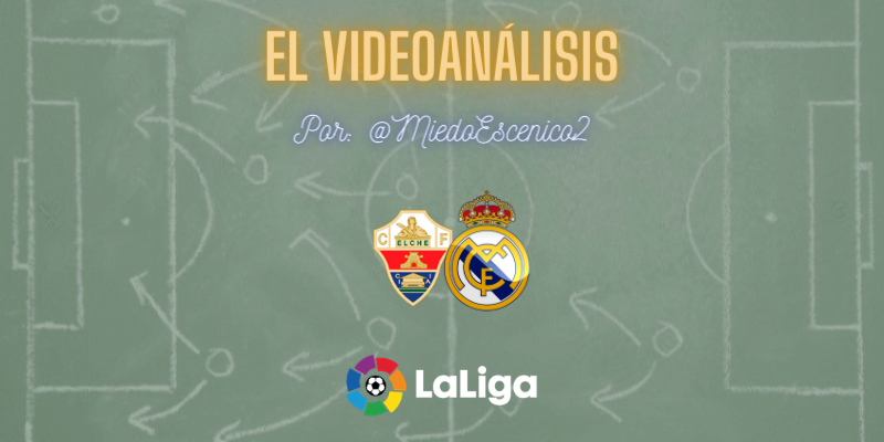 EL VIDEOANÁLISIS | Elche vs Real Madrid | LaLiga | Jornada 16