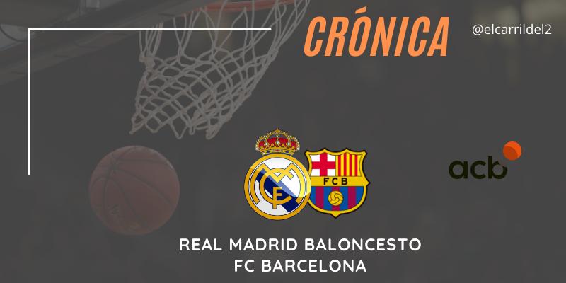CRÓNICA   Laso también se equivoca: Real Madrid 82 – 87 FC Barcelona