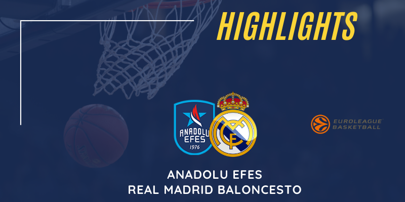 VÍDEO | Highlights | Anadolu Efes vs Real Madrid | Euroleague | Jornada 17