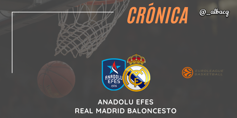 CRÓNICA | Anadolu Efes 65 – 73 Real Madrid | Euroleague | Jornada 17