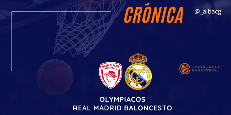 CRÓNICA | Olympiacos 82 – 86 Real Madrid | Euroleague | Jornada 15