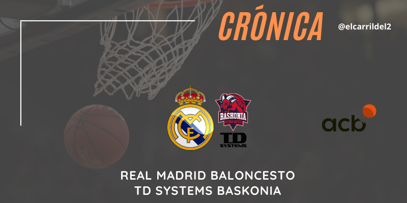 CRÓNICA | El factor Causeur: Real Madrid 92 – 83 TD Systems Baskonia