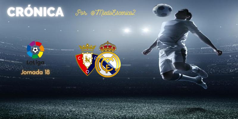 CRÓNICA   Encefalograma plano: Osasuna 0 – 0 Real Madrid