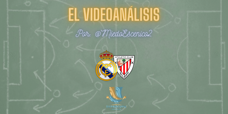 EL VIDEOANÁLISIS   Real Madrid vs Athletic Club Bilbao   Supercopa   Semifinal