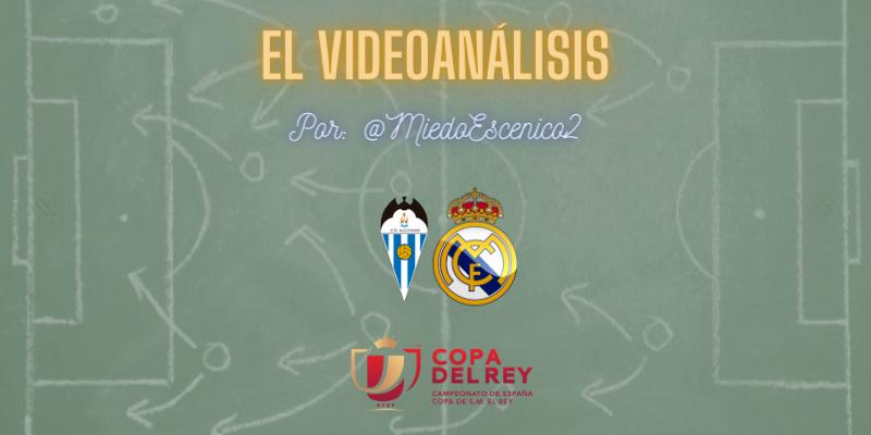 EL VIDEOANÁLISIS   Alcoyano vs Real Madrid   Copa del Rey   1/16 Final