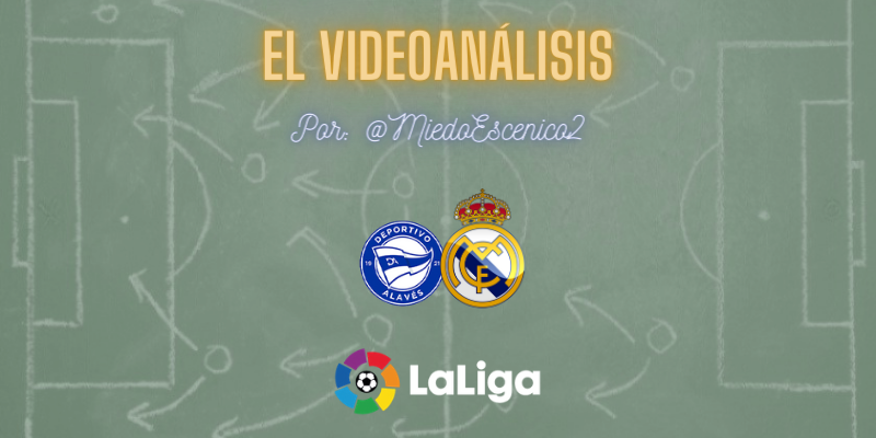 EL VIDEOANÁLISIS | Deportivo Alavés vs Real Madrid | LaLiga | Jornada 20