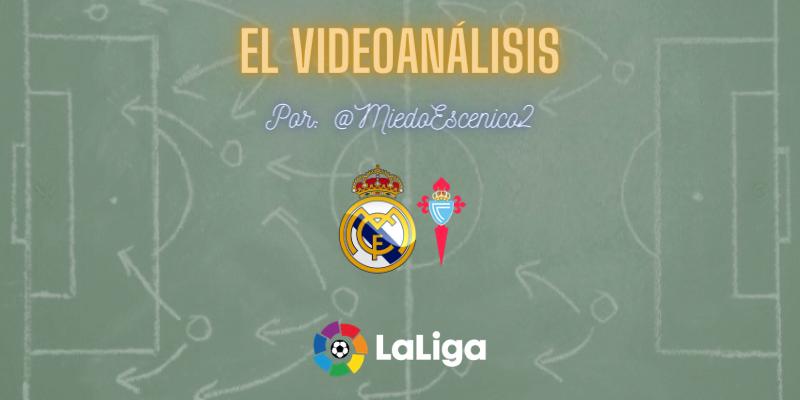 EL VIDEOANÁLISIS | Real Madrid vs Celta de Vigo | LaLiga | Jornada 17