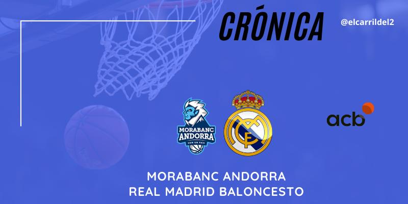 CRÓNICA   ¡Que acabe ya!: Morabanc Andorra 69 – 75 Real Madrid